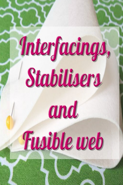 INTERFACINGS, STABILISERS AND FUSIBLE WEB