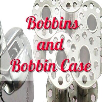 BOBBINS AND BOBBIN CASE