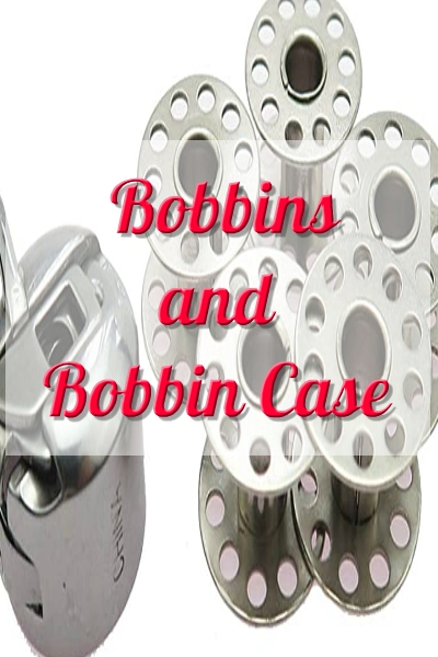 BOBBINS AND BOBBIN CASE