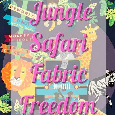 Fabric Freedom - Jungle Safari