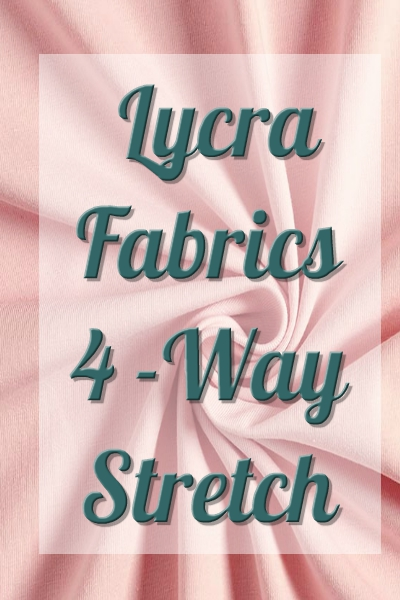 Lycra Fabric - 4 way stretch