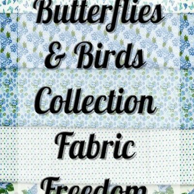 Fabric Freedom Butterflies & Birds Collection