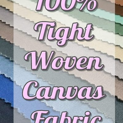CANVAS - 100% Tight Woven Cotton